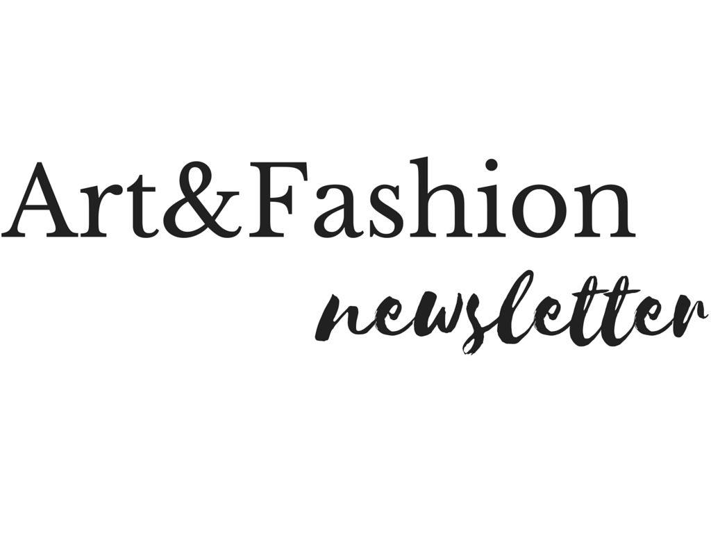 Art & Fashion Newsletter